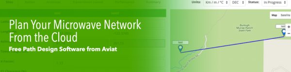 Plan Your Microwave Network From the Cloud: Free Path Design Software from Aviat