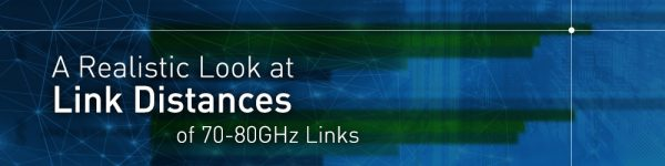 A Realistic Look at Link Distances of 70-80GHz Links