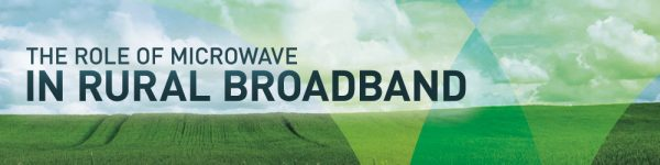 The Role of Microwave in Rural Broadband