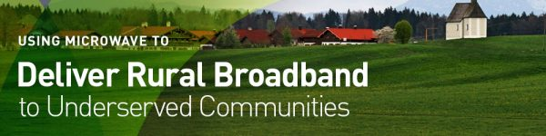 Using Microwave to Deliver Rural Broadband to Underserved Communities
