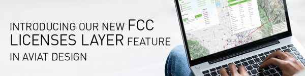 Introducing our New FCC Licenses Layer feature in Aviat Design