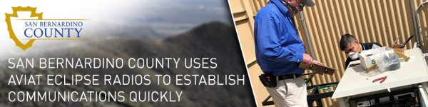 San Bernardino County uses Aviat Eclipse radios to establish communications quickly