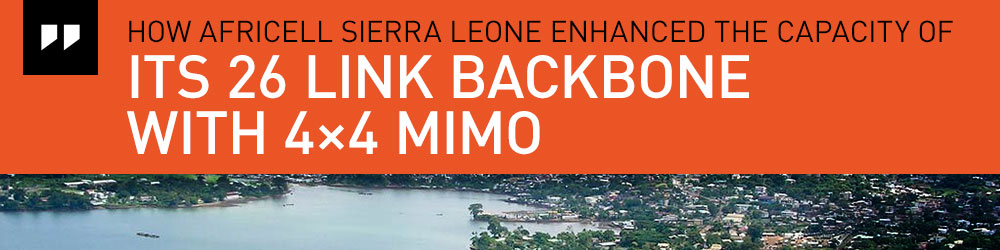 How Africell Sierra Leone enhanced the capacity of its 26 link backbone with 4x4 MIMO