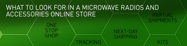 What to look for in a microwave radios and accessories online store