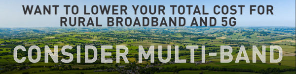 Want to Lower Your Total Cost for Rural Broadband and 5G? Consider Multi-Band